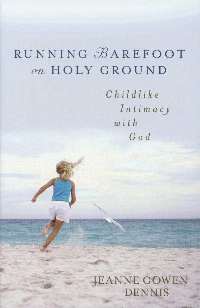 Running Barefoot on Holy Ground