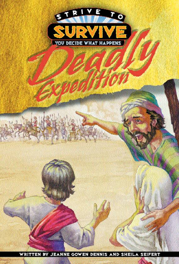 Deadly Expedition, part of the Strive to Survive series by Jeanne Gowen Dennis and Sheila Seifert
