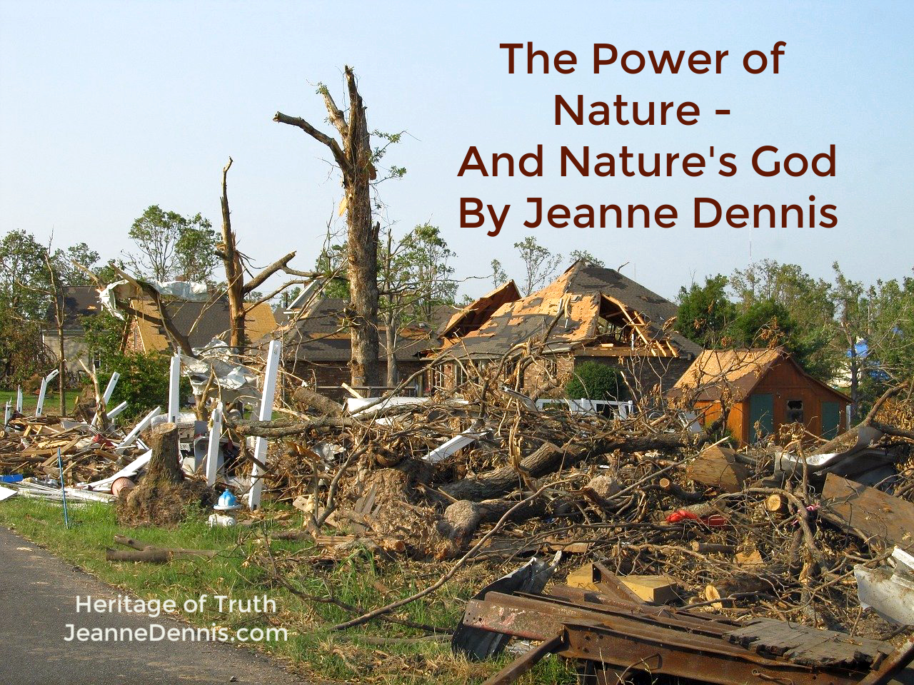 Power of Nature - and Nature's God by Jeanne Dennis, Heritage of Truth, JeanneDennis.com