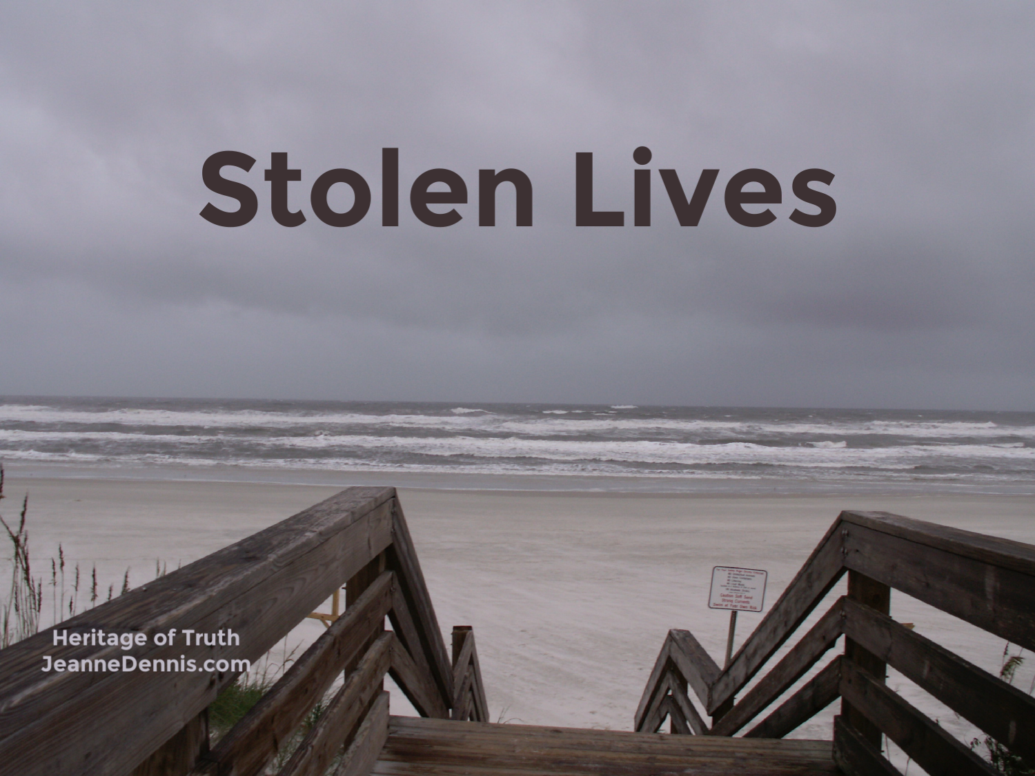 Stolen Lives, Heritage of Truth, JeanneDennis.com