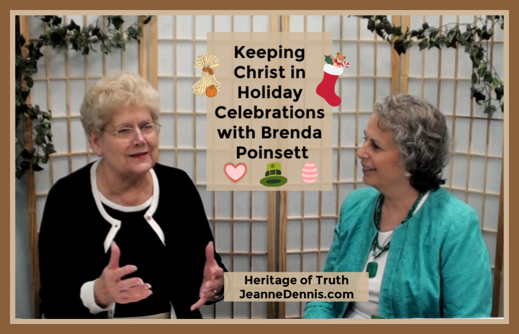 Brenda Poinsett: Keeping Christ in Holiday Celebrations, Heritage of Truth, JeanneDennis.com