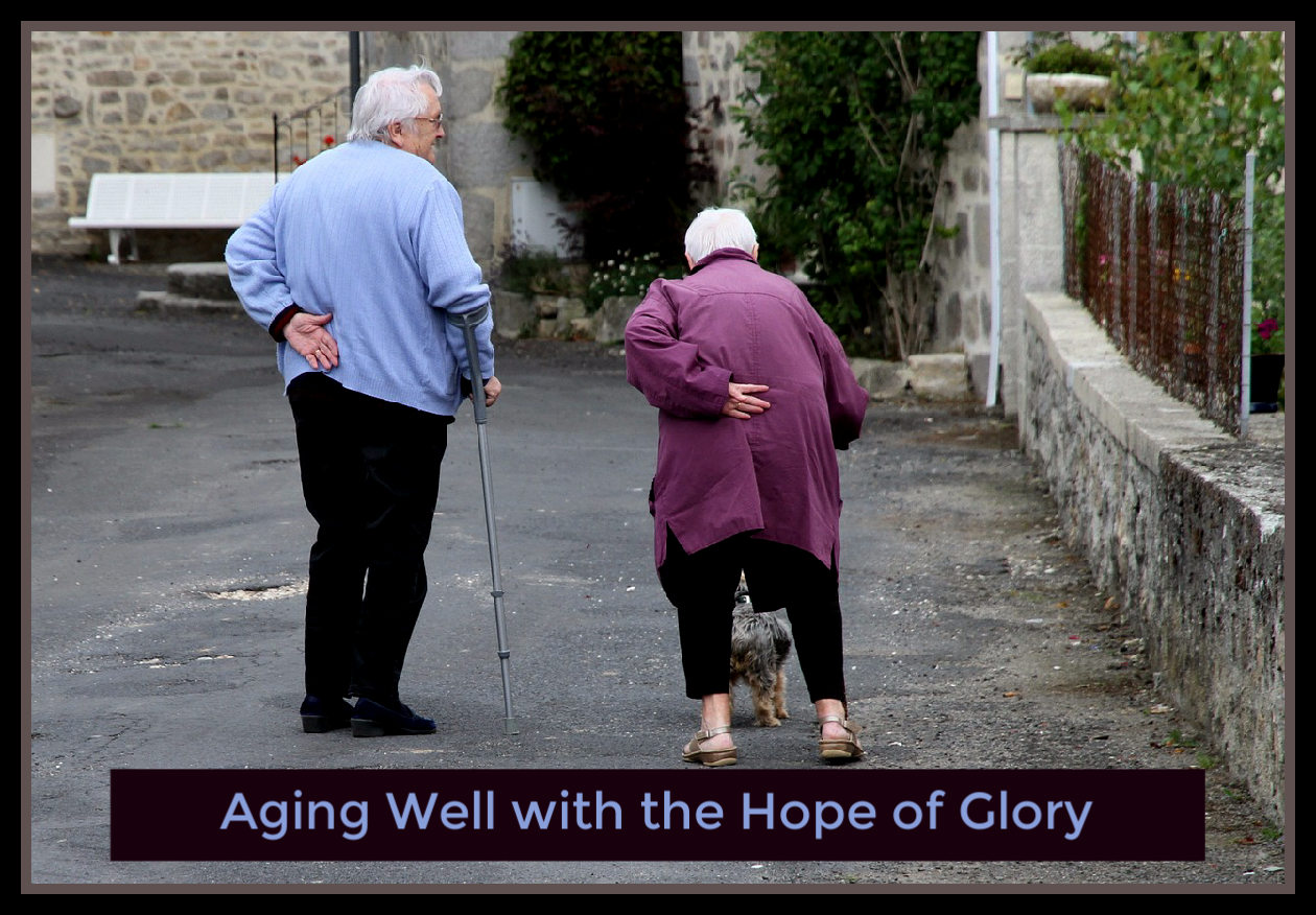 Aging Well with the Hope of Glory
