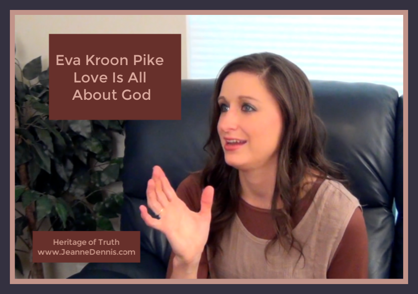 Eva Kroon Pike Love Is All About God