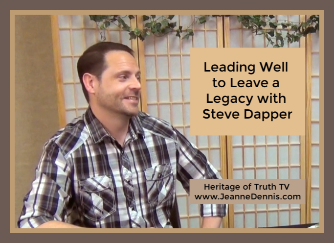 Leading Well to Leave a Legacy with Steve Dapper