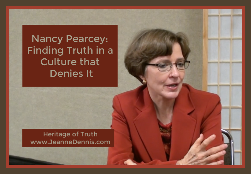 Nancy Pearcey: Finding Truth in a Culture that Denies It