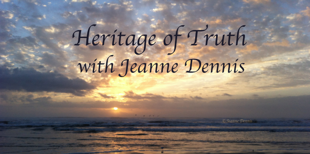 Heritage of Truth with Jeanne Dennis