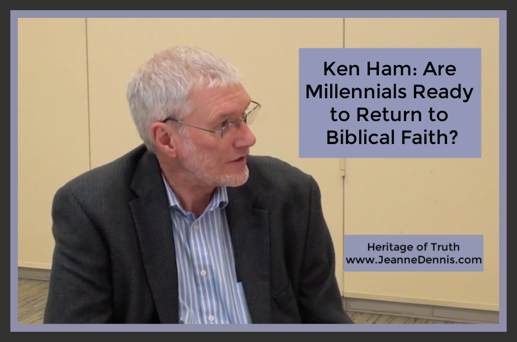 Ken Ham: Are Millennials Ready to Return to Biblical Faith?