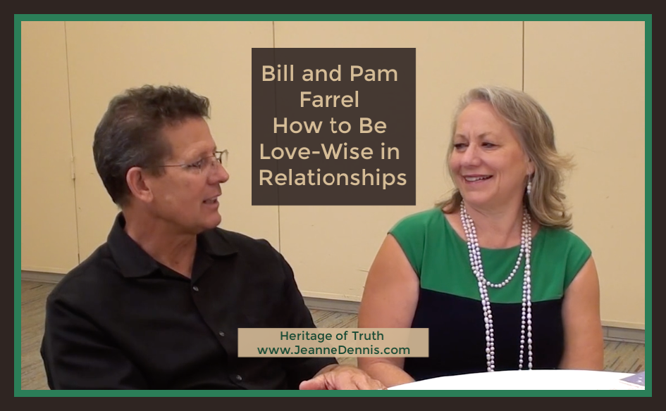 Bill and Pam Farrell How to Be Love-Wise in Relationships