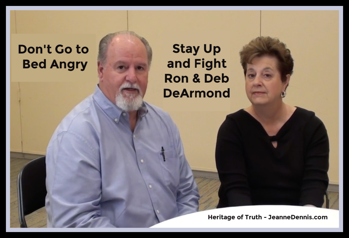 Don't Go to Bed Angry - Stay Up and Fight Ron and Deb DeArmond, Heritage of Truth, JeanneDennis.com