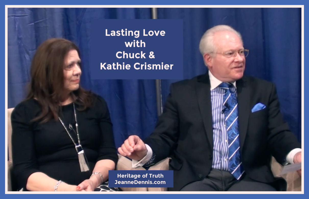 Lasting Love with Chuck and Katie Crismier, Heritage of Truth, JeanneDennis.com