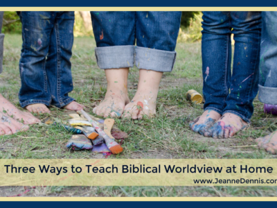 Three Ways to Teach Biblical Worldview at Home