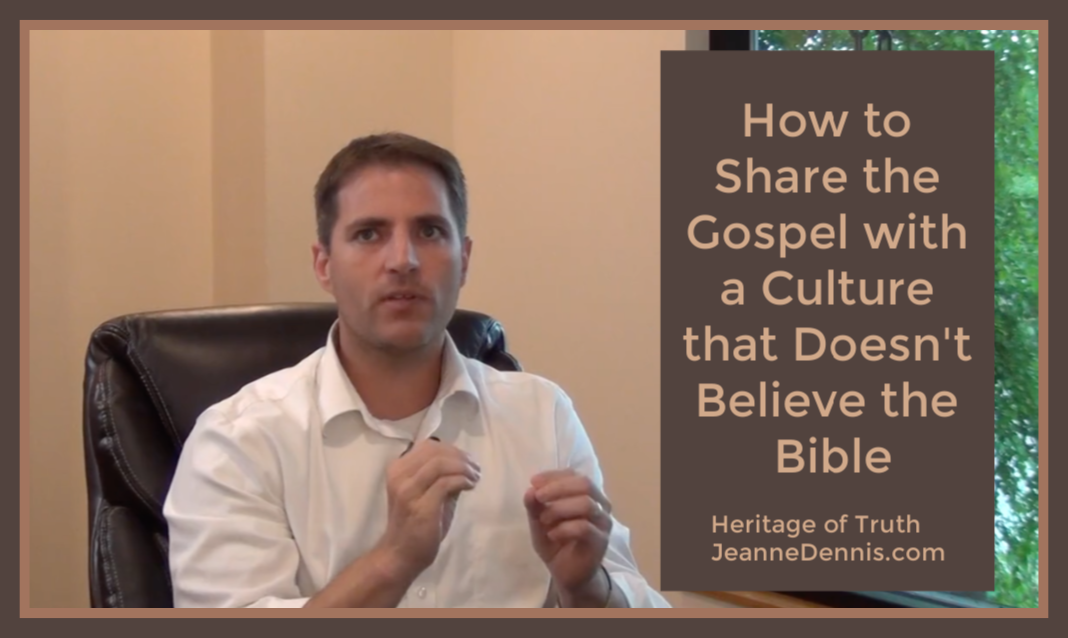 How to Share the Gospel with a Culture that Doesn't Believe the Bible with Bryan Osborne, Heritage of Truth, JeanneDennis.com