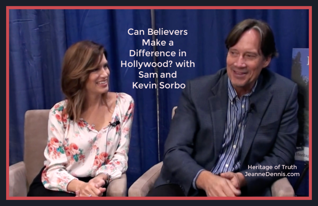 Can Believers Make a Difference in Hollywood, Sam and Kevin Sorbo, Heritage of Truth, JeanneDennis.com