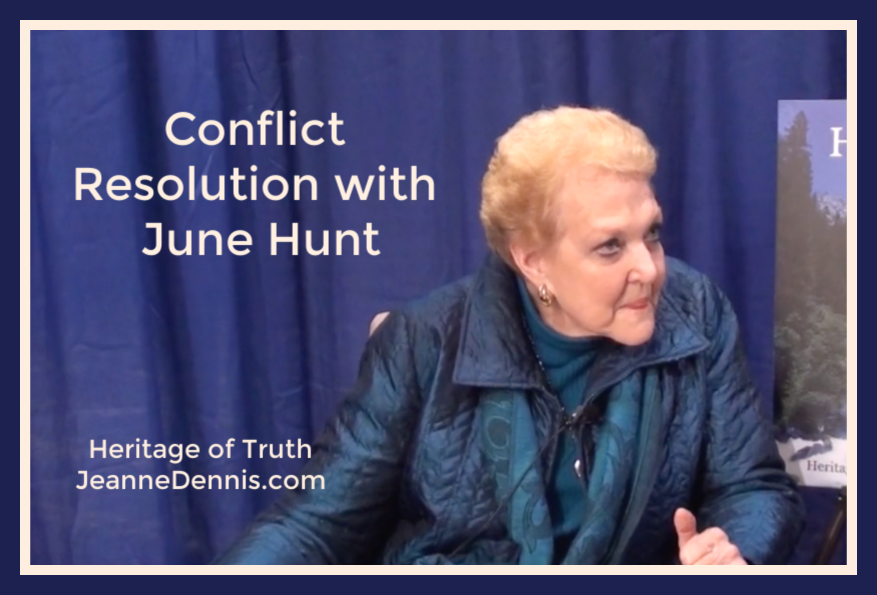 Conflict Resolution with June Hunt, Heritage of Truth, JeanneDennis.com