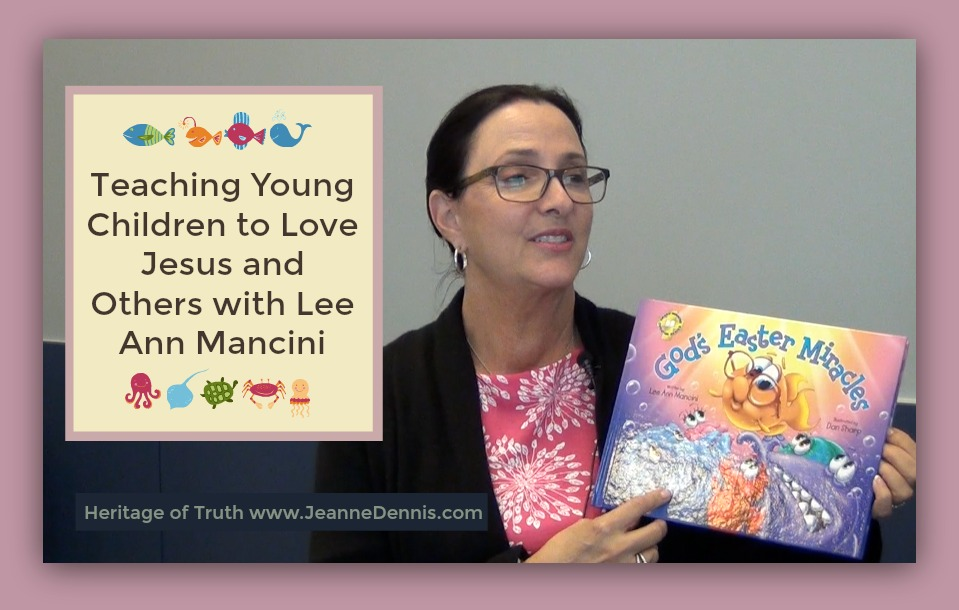 Teaching Young Children to Love Jesus and Others with Lee Ann Mancini