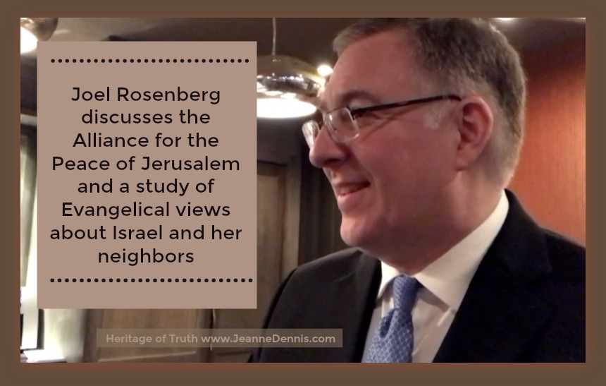 Joel Rosenberg discusses the Alliance for the Peace of Jerusalem and a study of Evangelical views of Israel and her neighbors