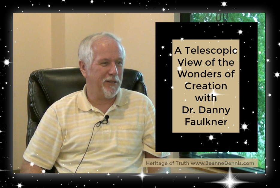 Telescopic View of the Wonders of Creation with Dr. Danny Faulkner