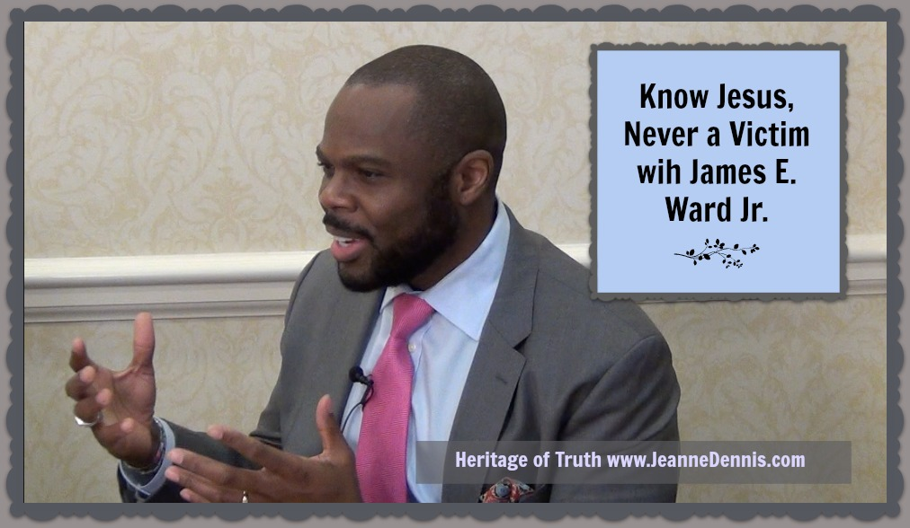 Know Jesus, Never a Victim with James E. Ward Jr.