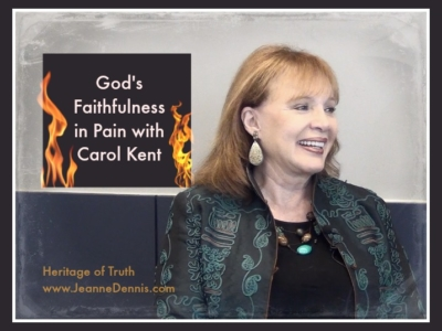 Carol Kent God's Faithfulness in Pain Heritage of Truth www.jeannedennis.com