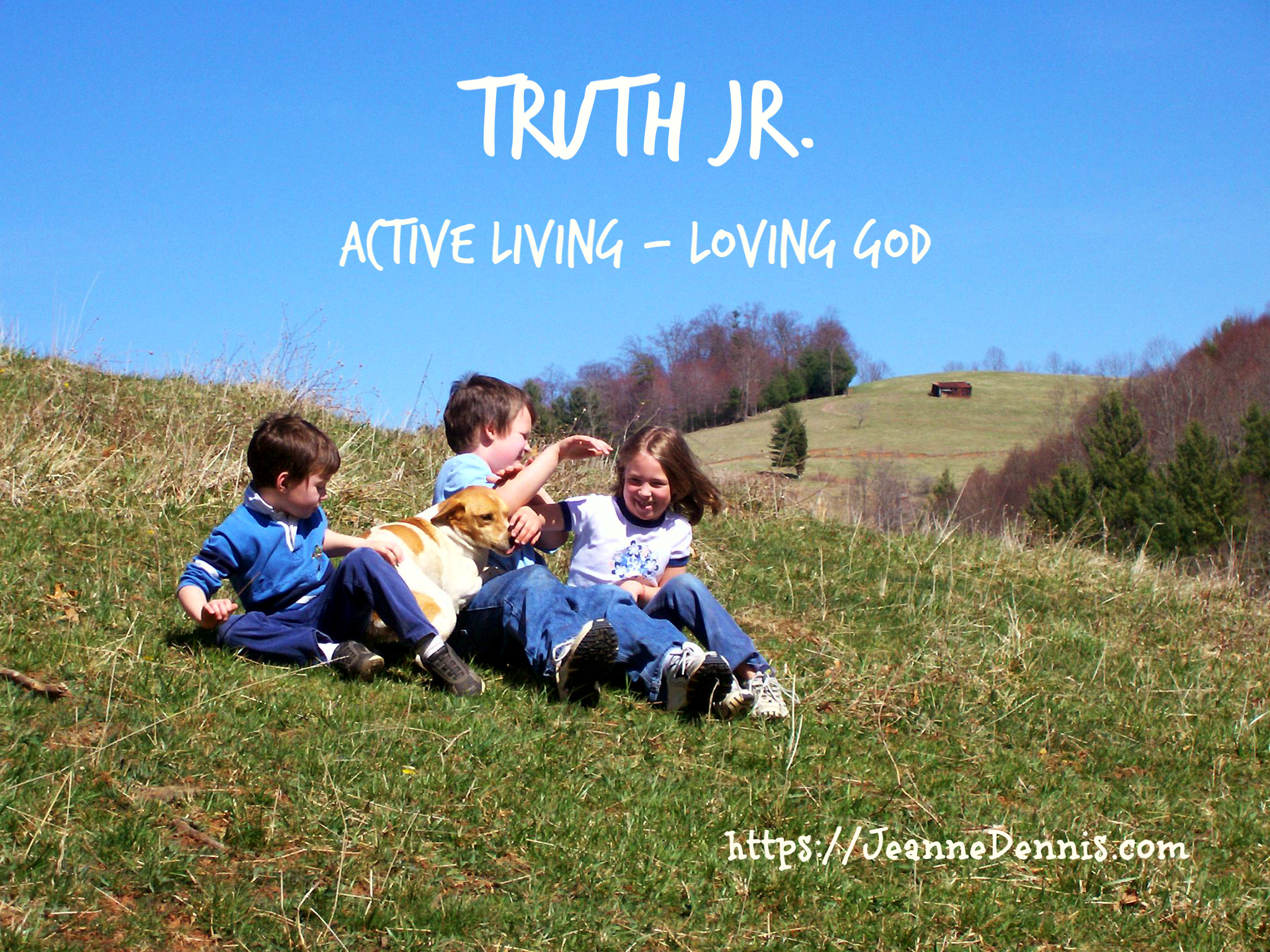 Truth Jr. Active Living - Loving God