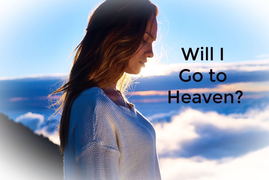 Women wondering Will I go to heaven?