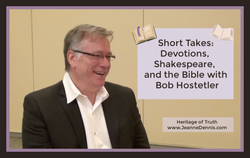 Short Takes: Devotions, Shakespeare, and the Bible with Bob Hostetler