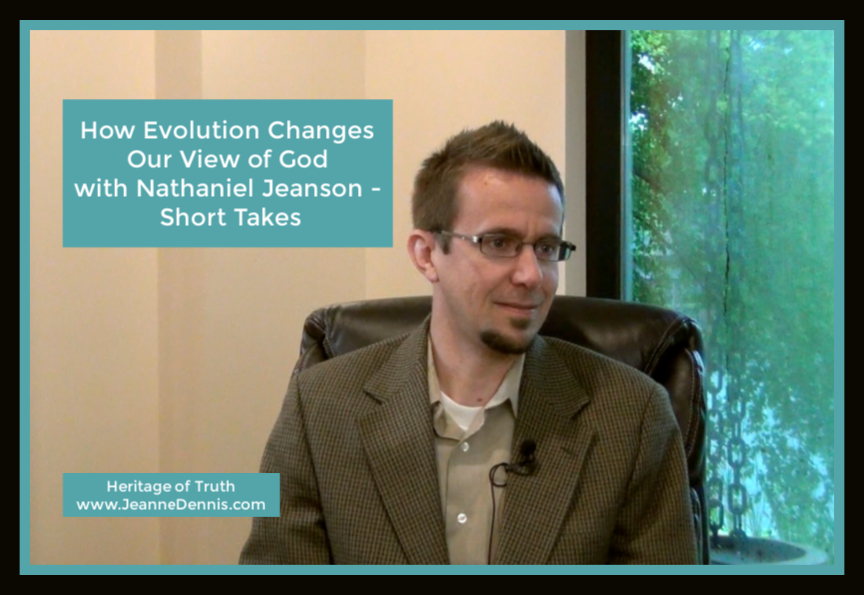 How Evolution Changes Our View of God with Nathaniel Jeanson - Short Takes