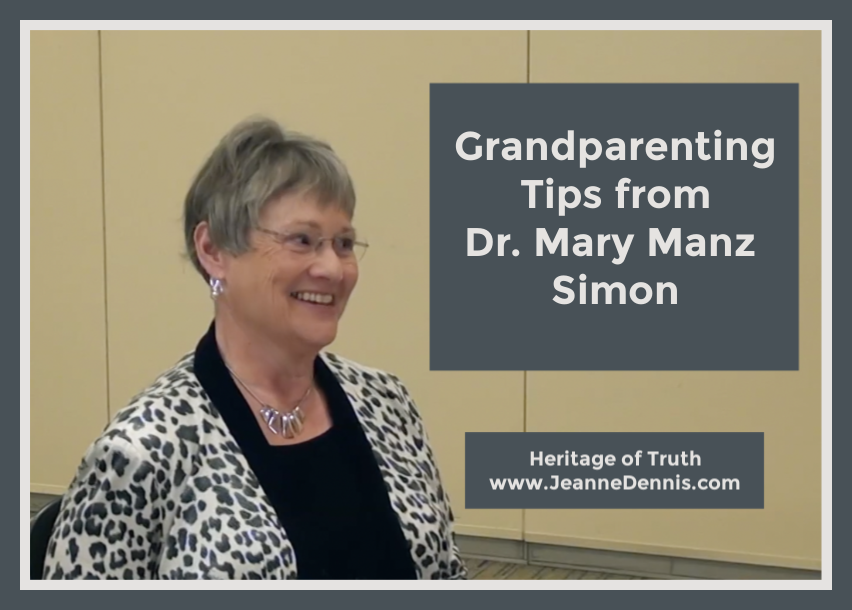 Grandparenting Tips from Dr. Mary Manz Simon, Heritage of Truth, Jeanne Dennis