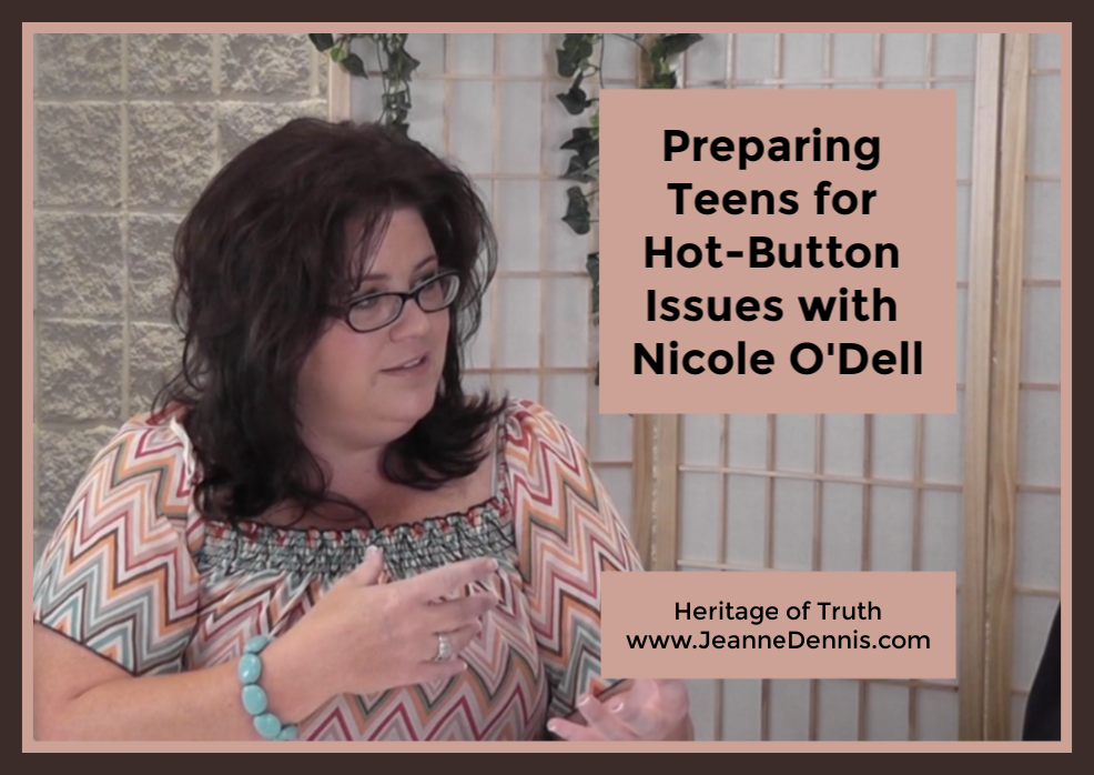 Preparing Teens for Hot-Button Issues with Nicole O'Dell, Heritage of Truth, Jeanne Dennis