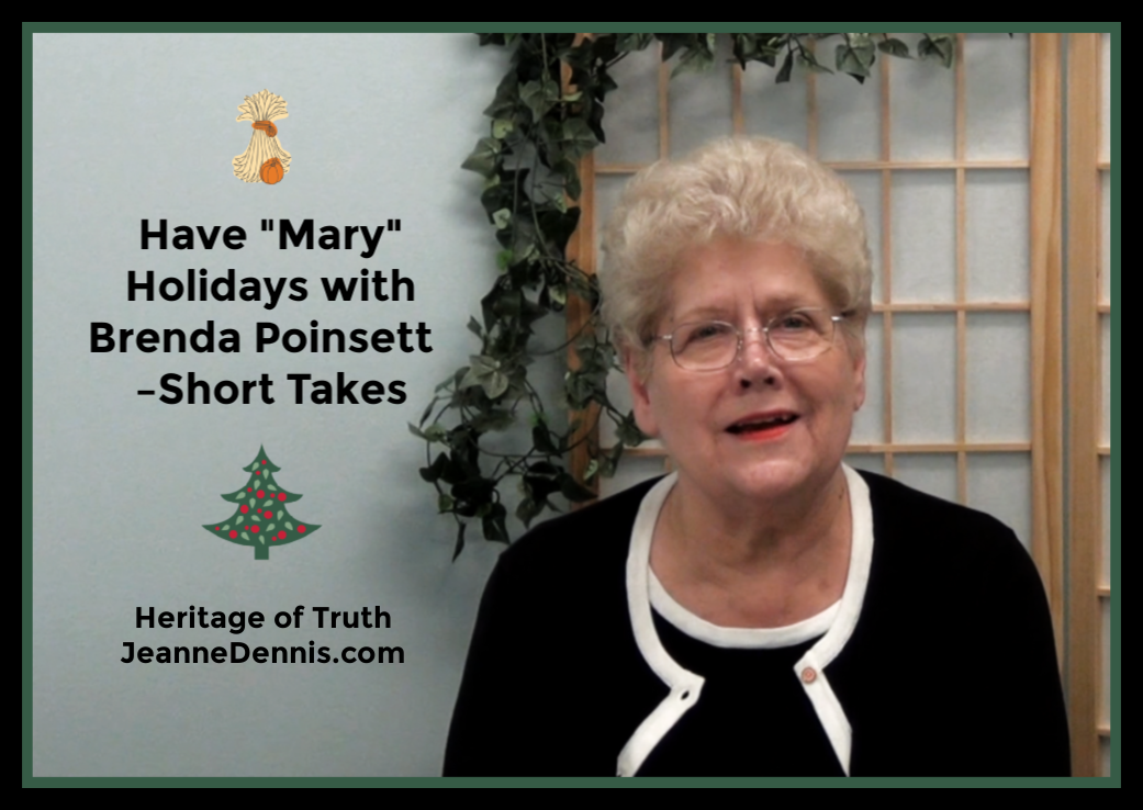 Have Mary Holidays with Brenda Poinsett, Heritage of Truth, JeanneDennis.com