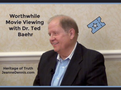 Worthwhile Movie Viewing with Dr. Ted Baehr, Heritage of Truth, JeanneDennis.com