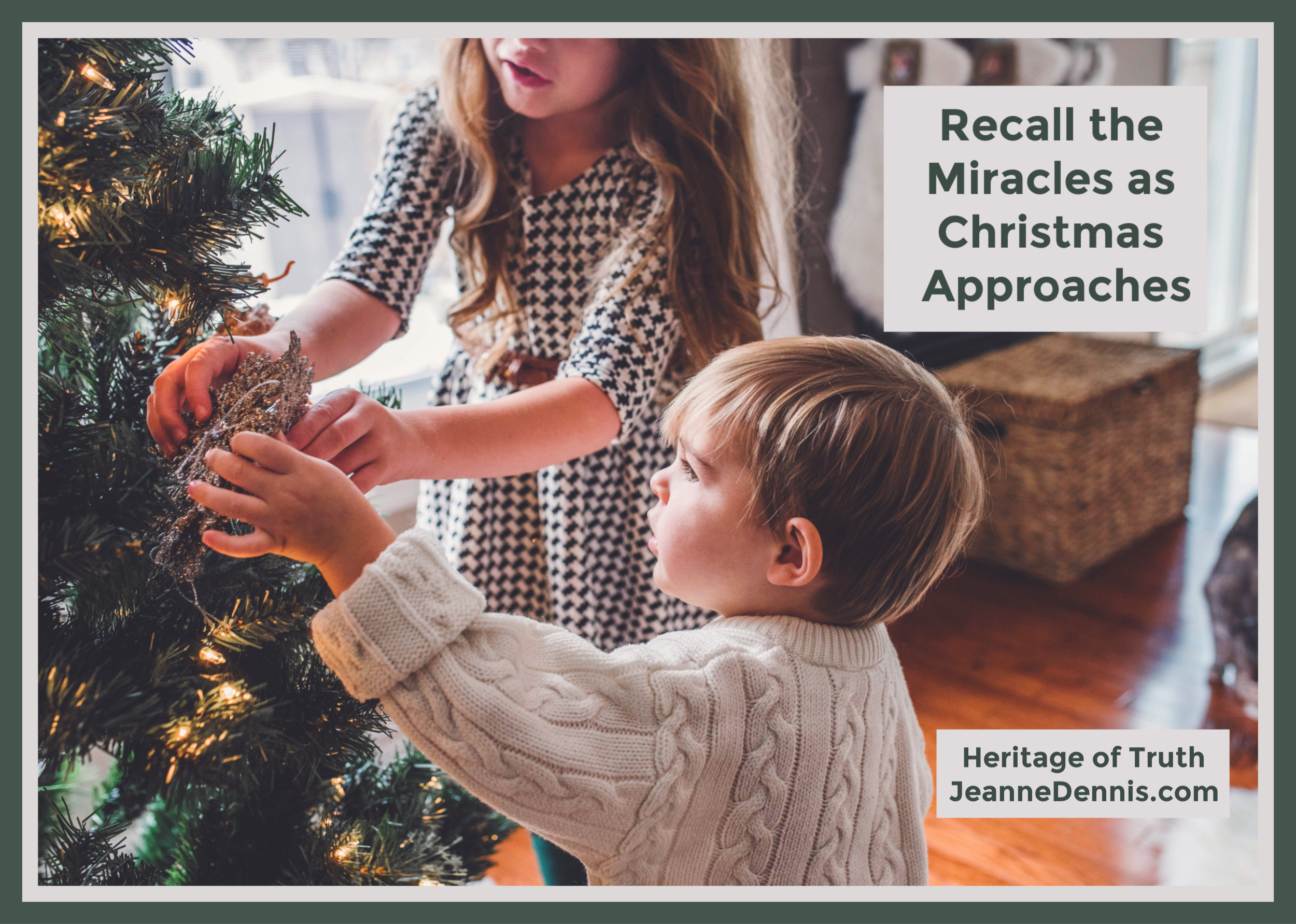 Recall the Miracles as Christmas Approaches, JeanneDennis.com
