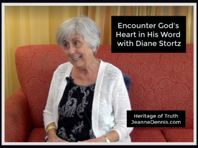 Encounter God's Heart in His Word with Diane Stortz, Heritage of Truth, JeanneDennis.com