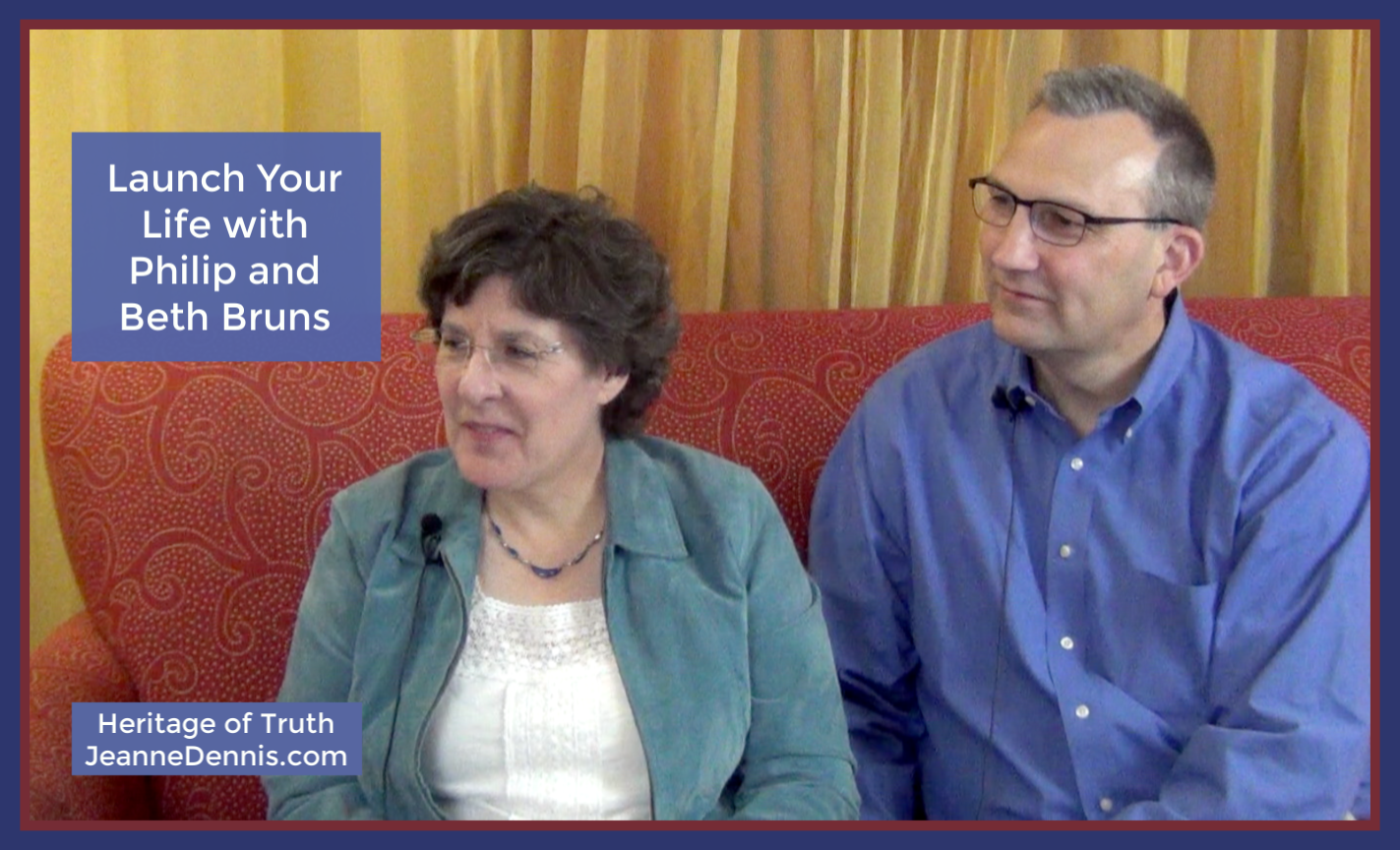 Launch Your Life with Philip and Beth Bruns, Heritage of Truth, JeanneDennis.com