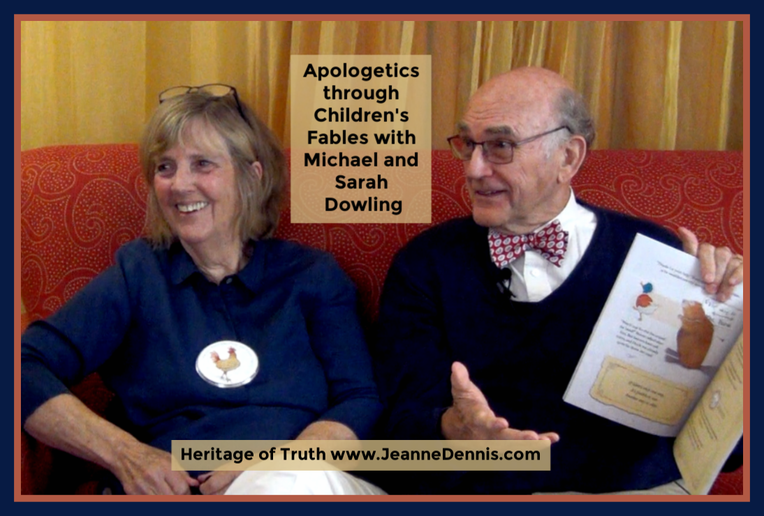 Apologetics through Children's Fables with Michael and Sarah Dowling, Heritage of Truth, www.JeanneDennis.com
