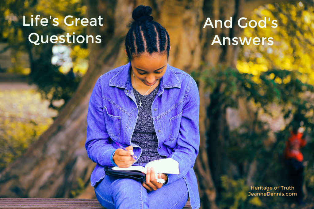 Life's Great Questions and God's Answers, Heritage of Truth, JeanneDennis.com Girl reading Bible