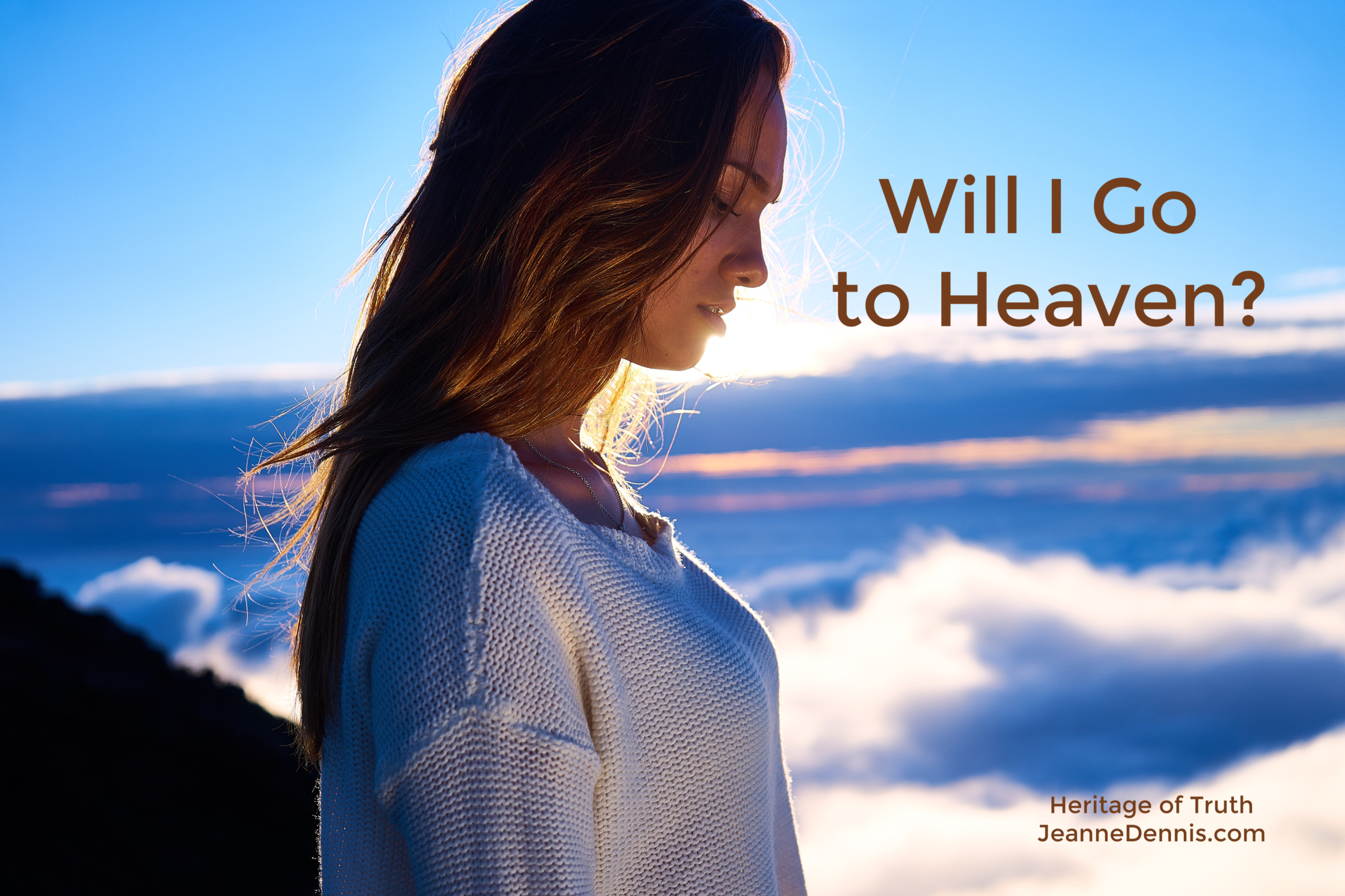 Will I Go to Heaven? Heritage of Truth, JeanneDennis.com