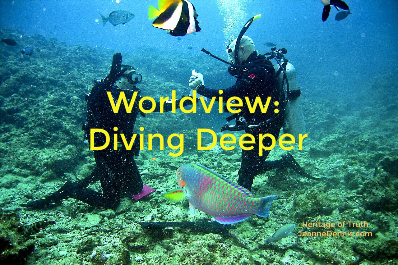 Worldview Divng Deeper - Heritage of Truth, JeanneDennis.com 2 divers underwater with fish