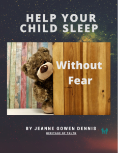 Help Your Child Sleep Without Fear by Jeanne Gowen Dennis, Heritage of Truth