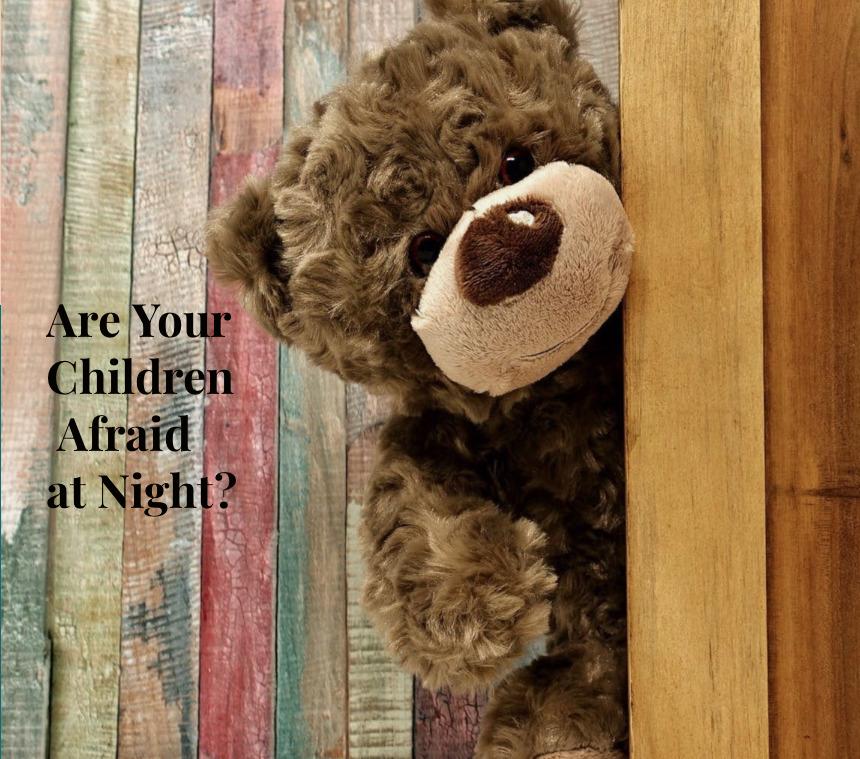 Stuffed bear peaking around corner, Are Your Children Afraid at Night?