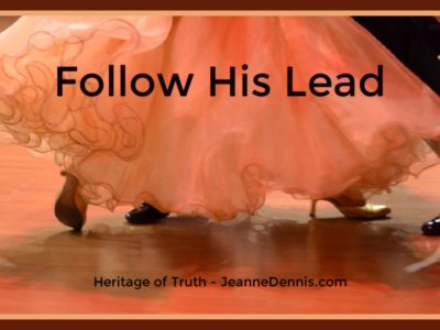 Follow His Lead, Heritage of Truth, JeanneDennis.com