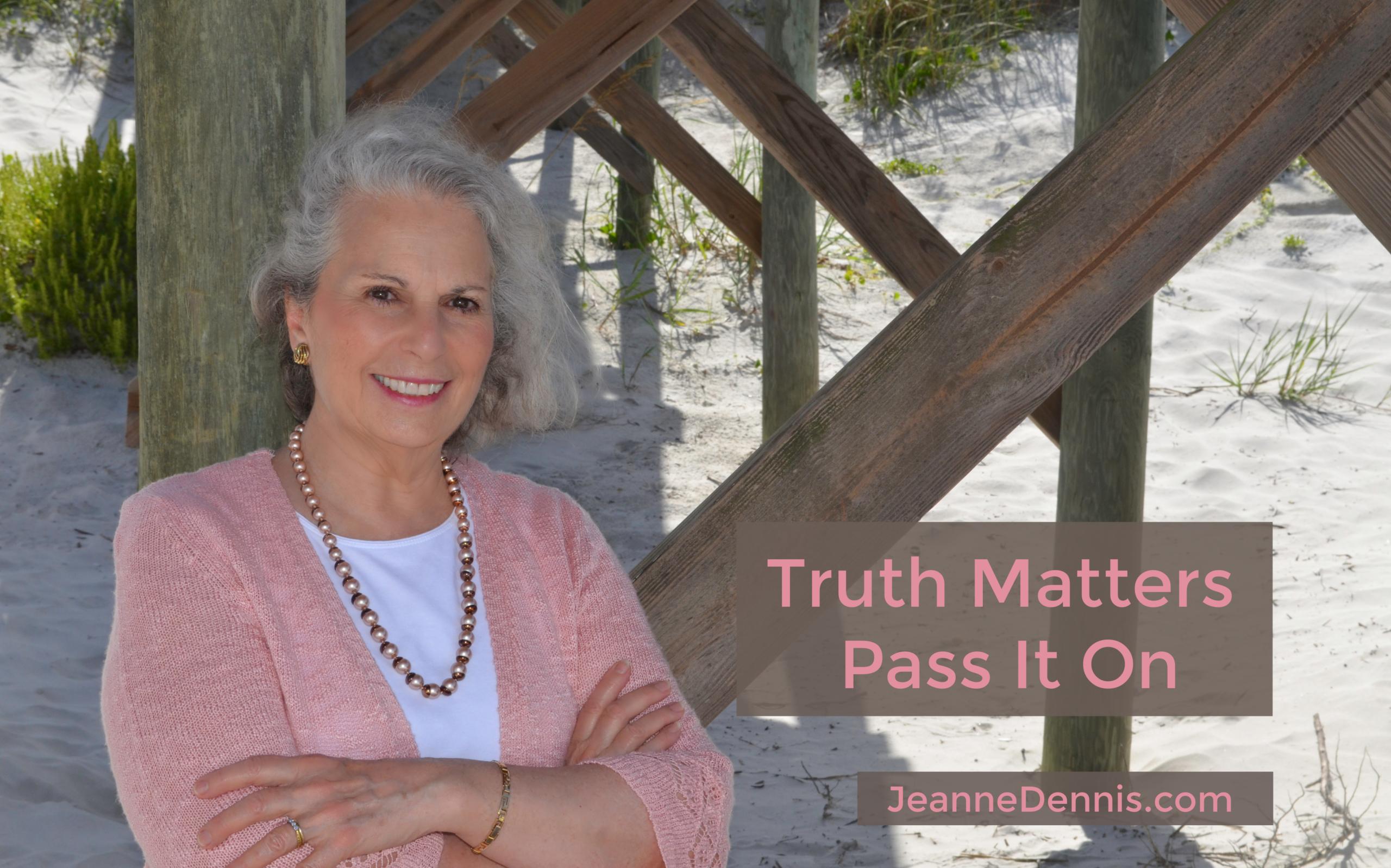 Jeanne Dennis, Truth Matters Pass It On, JeanneDennis.com