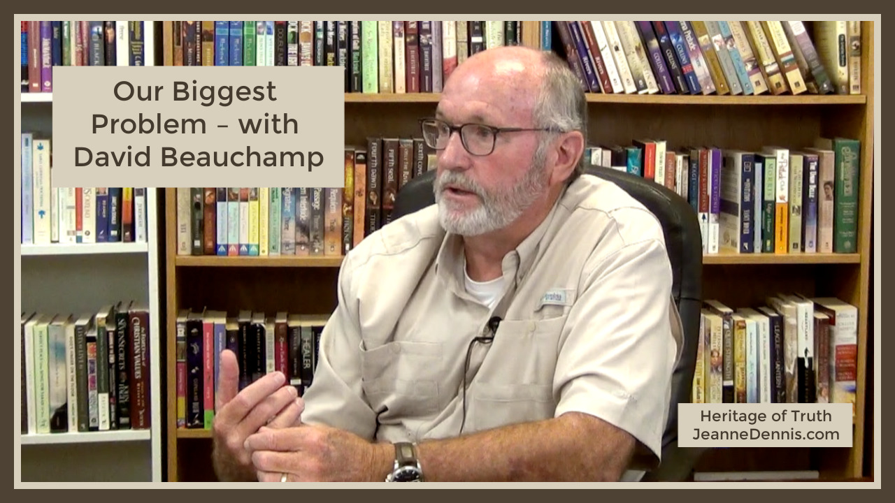 Our Biggest Problem - with Dr. David Beauchamp