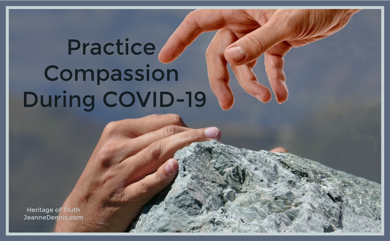 Practice Compassion During COVID-19, Heritage of Truth, JeanneDennis.com