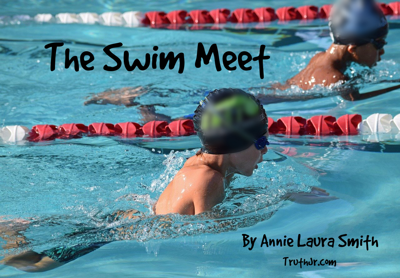 The Swim Meet by Annie Laura Smith TruthJr.com