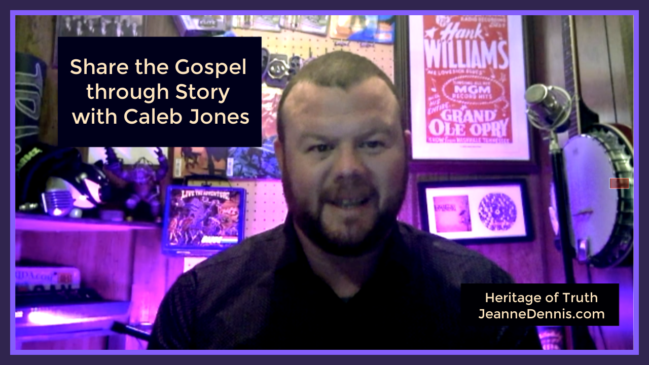 Caleb Jones Share the Gospel Through Story, Heritage of Truth, JeanneDennis.com