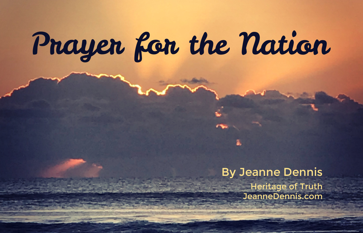 Prayer for the Nation by Jeanne Dennis, Heritage of Truth, JeanneDennis.com