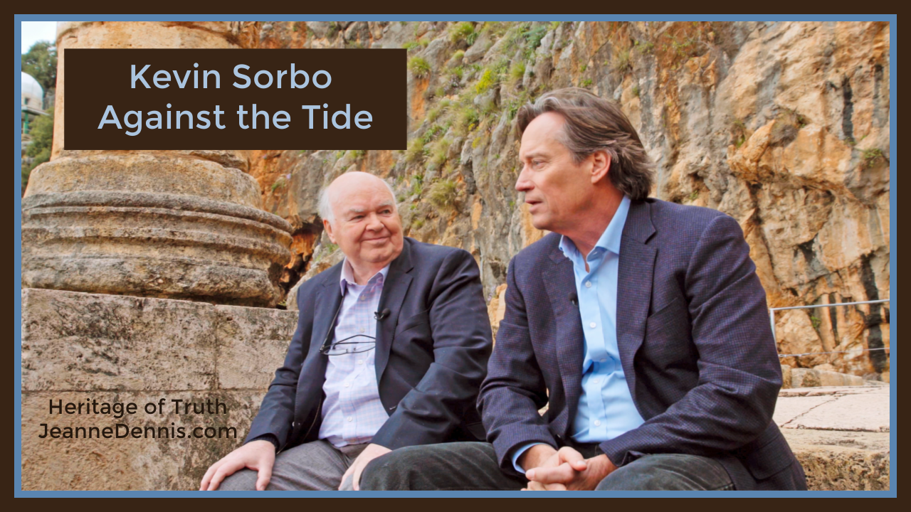 Kevin Sorbo - Against the Tide, Heritage of Truth, JeanneDennis.com