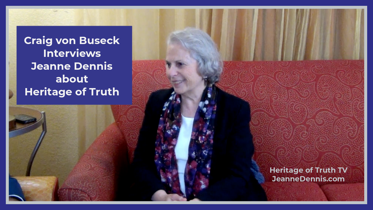 Craig von Buseck Interviews Jeanne Dennis about Heritage of Truth, Heritage of Truth TV, JeanneDennis.com