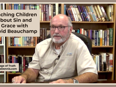 Teaching Children about Sin and Grace with David Beauchamp, Heritage of Truth, JeanneDennis.com
